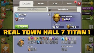 TOWN HALL 7 TITAN 1 TRY TO LEGEND|CLASH OF CLANS