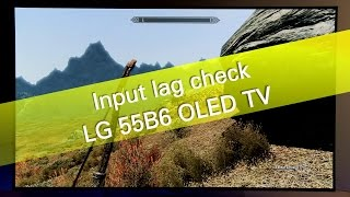 LG 55B6 B6 OLED TV input lag check
