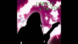J Mascis + The Fog - Where