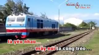 Karaoke - Tàu anh qua núi - [Beat chuẩn] - Yeucahat.mobi