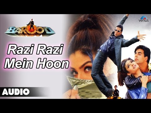 Barood : Razi Razi Mein Hoon Razi Full Audio Song | Akshay Kumar, Raveena Tandan |
