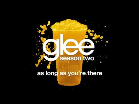 As Long As You're There | Glee [HD FULL STUDIO]