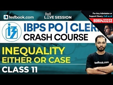 IBPS PO | Clerk Prelims Crash Course | Reasoning Class 11 | Inequality - Either Or Case