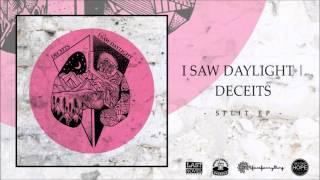 I Saw Daylight / Deceits - Split EP (Full Stream)