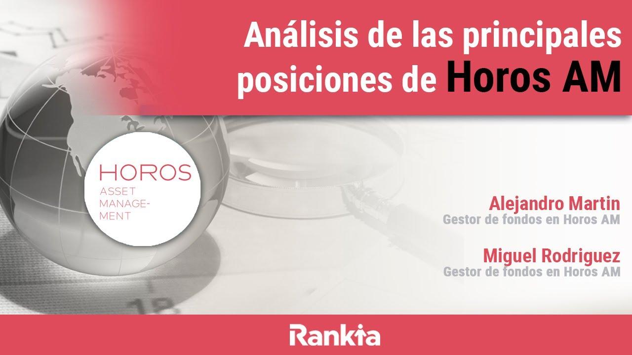Horos AM: Análisis del primer semestre y posiciones en cartera ...