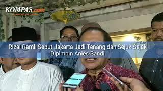 Rizal Ramli Sebut Jakarta Jadi Tenang dan Sejuk Sejak Dipimpin Anies-Sandi