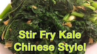 Stir Fry Kale Chinese Style - Super Easy!