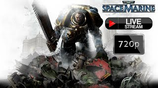Warhammer 40000 - Space Marine - Livestream PC/HD [720p]