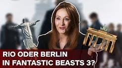 3 Gründe warum Fantastic Beasts 3 nach Rio & Berlin geht | Phantastische Tierwesen 2-Analyse