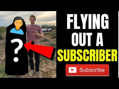 FLYING OUT A SUBSCRIBER FOR THE WEEKEND