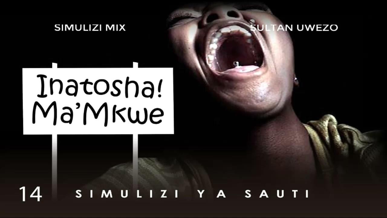 Download MWISHO: INATOSHA MAMA MKWE 14/14 BY FELIX MWENDA.