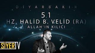 51. Hz. Halid B. Velid (r.a) Allah'ın Kılıcı / Diyarbakır