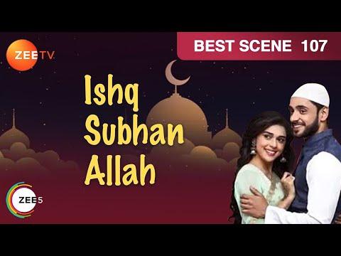 Ishq Subhan Allah - Kabir & Zara's Romantic Moment - Ep 107 - Best Scene | Zee Tv Hindi Show
