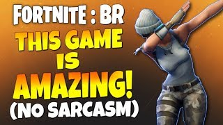"Fortnite - ""I Was Wrong, This Game is Amazing!""...Best Game Ever!!! 10/10 (No Sarcasm)"