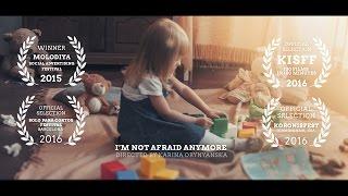 Я більше не боюся / I'm not afraid anymore