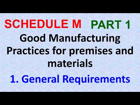GMP | General Requirements | The Drugs And Cosmetic Act 1940 | Schedule M
