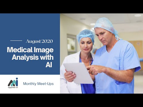 AppliedAI Virtual Meet-Up: Medical Image Analysis with AI
