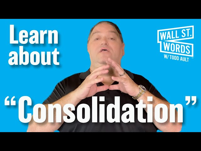 Wall Street Words word of the day = Consolidation