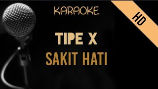 Tipe X - Sakit Hati   HD Karaoke