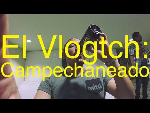 El Vlogtch: Campechaneado