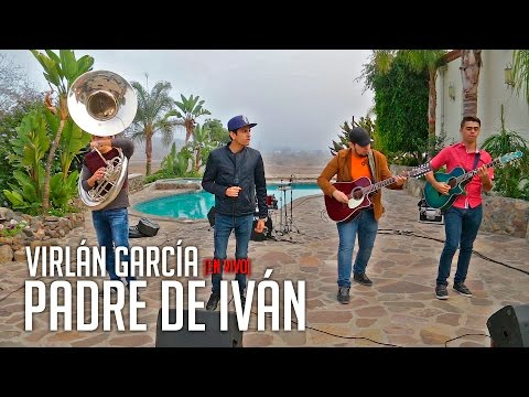 Virlán García - Padre de Iván (en vivo) TIA FILMS