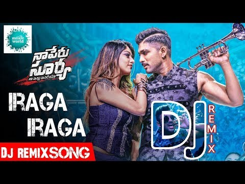 Iraga Iraga full DJ REMIX song| Naa Peru Surya Naa Illu India Songs | Allu Arjun, Anu Emannuel