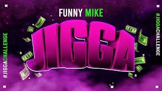 FunnyMike- Jigga (Official Audio) #JiggaChallenge