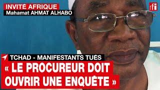 Tchad - Mahamat Ahmat Alhabo : « Le procureur doit ouvrir une enquête » sur les manifestants tués