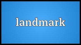 Landmark Meaning