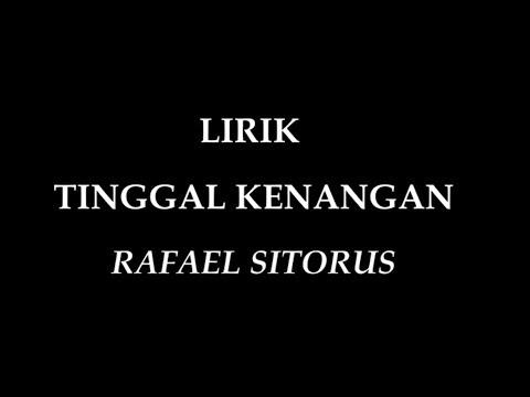 VIDEO LIRIK TINGGAL KENANGAN RAFAEL SITORUS
