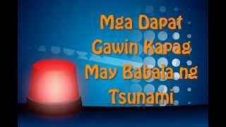 Mga Dapat Gawin 'pag May Babala ng Tsunami