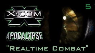 """Let's Play X-Com Apocalypse - [ep 5] - """"Realtime Combat""""  - (Gameplay / Playthrough)"""