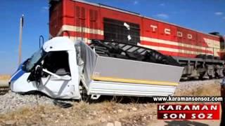 Karaman'da Tük Treni Kamyonete çarptı Www Karamansonsoz.com