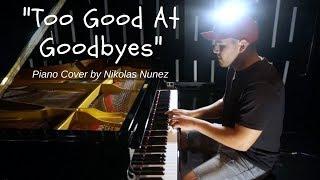 """Too Good At Goodbyes"" - Sam Smith (Piano Cover) - Nikolas Nunez"