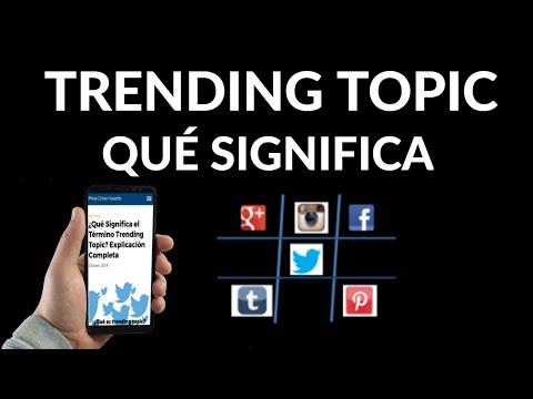 Qué es Trending Topic | Significado