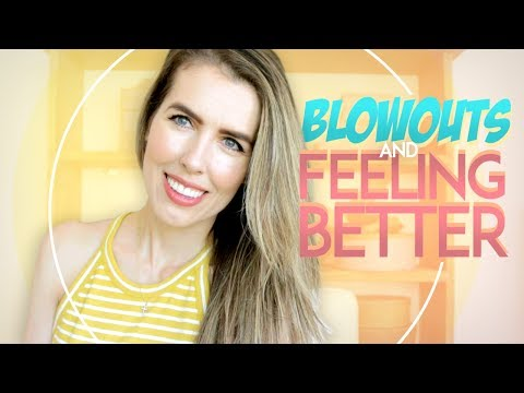 BLOWOUTS and FEELING BETTER