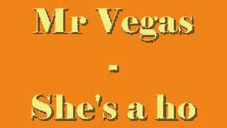Mr Vegas - She's a ho