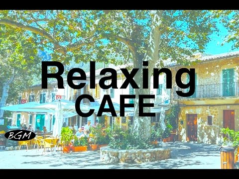 Relaxing Cafe Music - Jazz & Bossa Nova Instrumental Music For Study,Work,Relax - Background Music