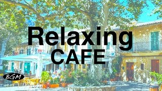 Relaxing Cafe Music - Jazz & Bossa Nova Instrumental Music For Study,Work,Relax - Background Mus