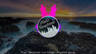 Music - ReUploads Lever &amp Elyte - Anywhere you go