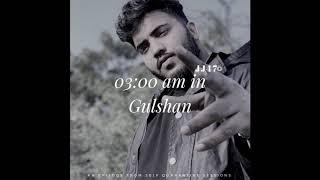 03:00 AM IN GULSHAN - JJ47 (Prod. SONU)