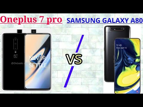 Oneplus 7 Pro VS Samsung Galaxy A80 || Which Is Better ?