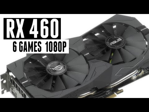 RX 460 Test in 6 Games 2018