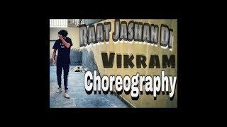 Raat Jashan Di | Yo Yo Honey Singh | ZORAWAR | Dance Choreography | By Vikram
