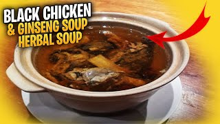 黑鸡人参药材汤 Black Chicken & Ginseng Soup Herbal Soup - Confinement Recipe