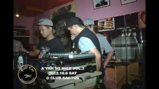 10/6 -A YAH SO NICE 2012- @CLUBCACTUS