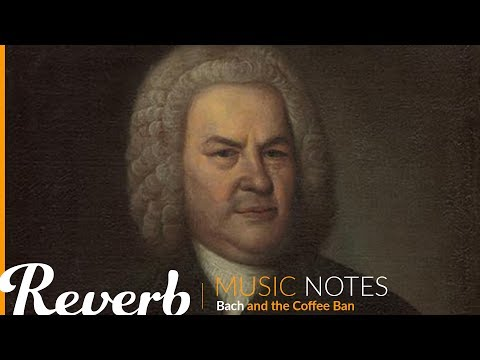 Bach and the Coffee Ban | Music Notes from Reverb.com | Ep. #6