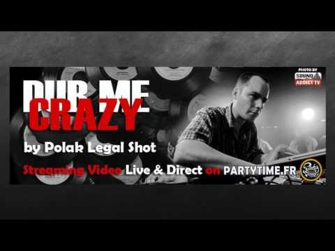 Dub me crazy radio show #212 by Polak Legal shot 28 FEV 2017