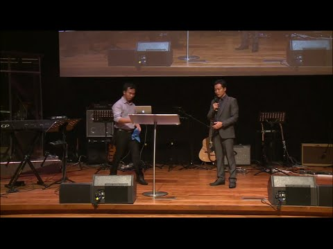 'Releasing the Power of Presence' by Ps. Saw Thiha & Ps. Titus Thway @ Cornerstone