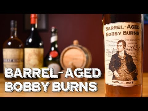 Barrel-Aged Bobby Burns - How Age this Vintage Cocktail & the History Behind It
